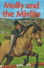 Molly and the Misfits..and other pony stories - HB