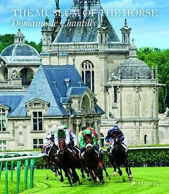 The Museum of the Horse - Domaine de Chantilly - HB