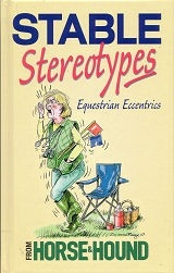 Stable Stereotypes - Equestrian Eccentrics - HB