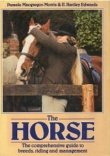 The Horse - The Comprehensive Guide to Breeds, Riding, & Management - HB