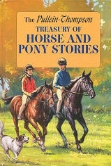 Treasury of Horse and Pony Stories - The Pullein-Thompson - HB